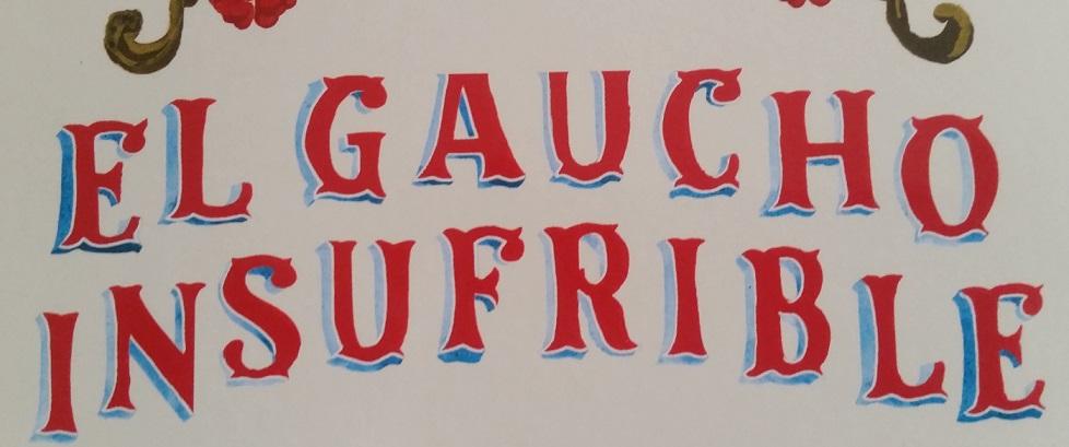 El gaucho insufrible: storia di un'ambigua attribuzione