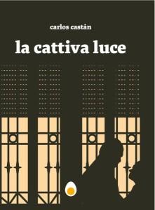 Carlos Castan - LA cattiva luce